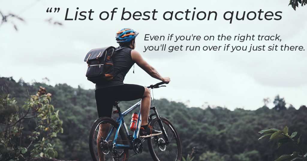 List of best action quotes 2021