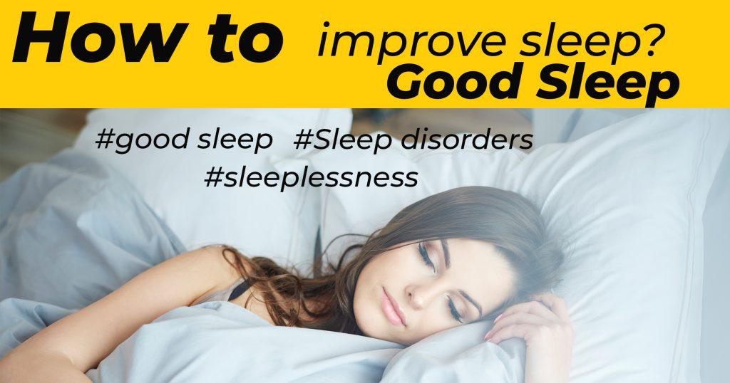 How to improve sleep disorders and sleeplessness?